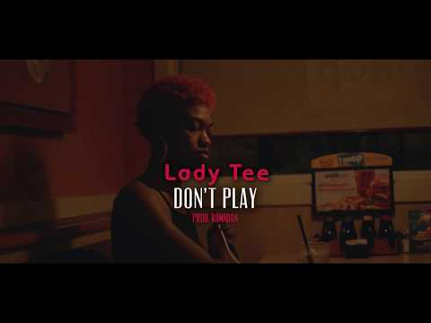 Lady Tee - Don't Play (Official Video) [Prod. By Ramadan]