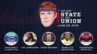 VAR at FIFA World Cup™, Round of 16 picks   EPISODE 22   ALEXI LALAS' STATE OF THE UNION PODCAST