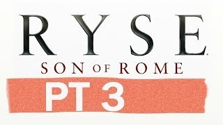 Ryse: Son Of Rome PT3 - Father Done Time