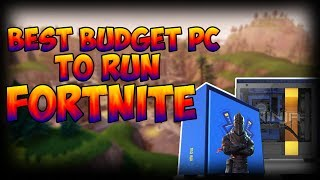 BEST BUDGET PC BUILD FOR FORTNITE BATTLE ROYALE AND SAVE THE WORLD ONCE IT IS FREE