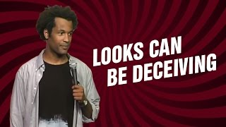 Looks can be deceiving (Stand Up Comedy)