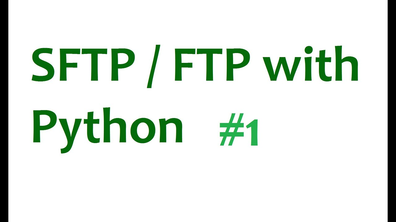 FTP SFTP with Python Tutorial - Part 1 Intro