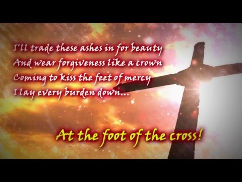 At The Foot Of The Cross (with lyrics)