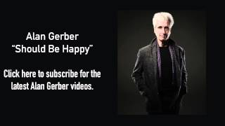 Alan Gerber - Should Be Happy (Song Video)
