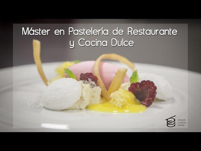 Máster en Pastelería de restaurante y cocina dulce, San Sebastian ...