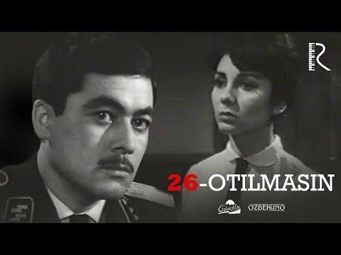 26-otilmasin (o'zbek film)   26-отилмасин (узбекфильм) HD 1966