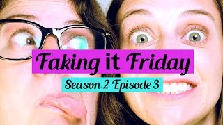 Faking It Friday - Season 2 Episode 3