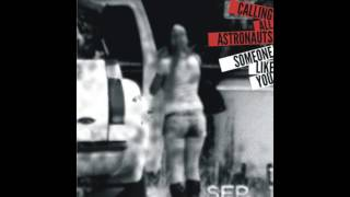 Calling All Astronauts   Someone Like You (Guitars At 11 Mix) AUDIO ONLY