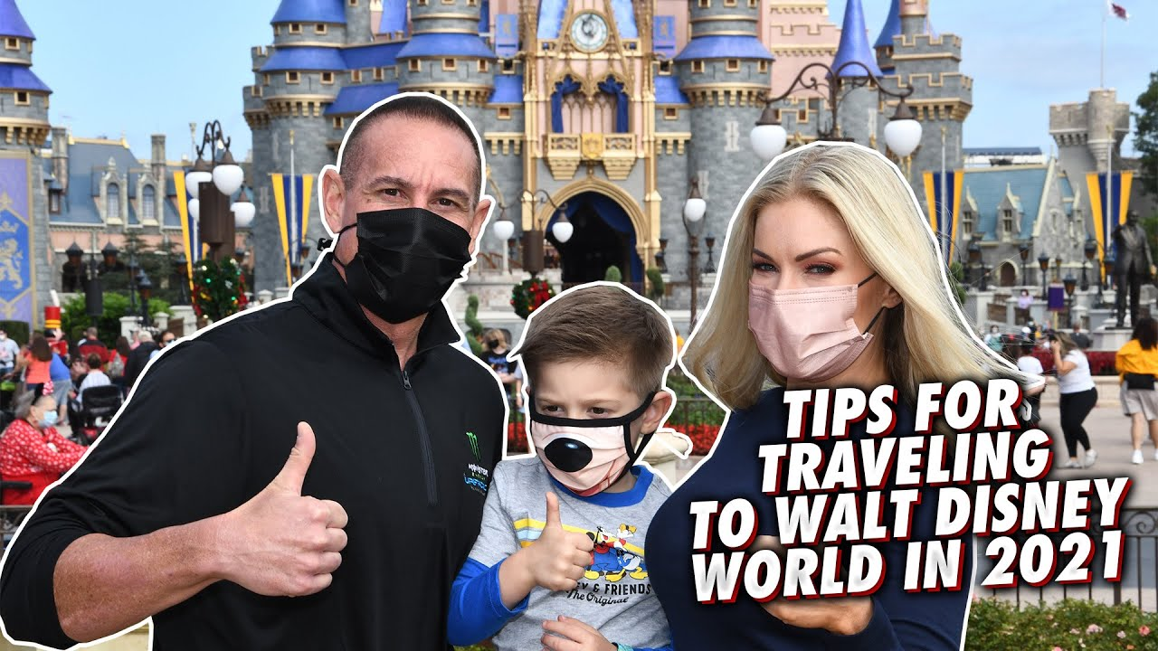 Tips for Traveling to Walt Disney World in 2021