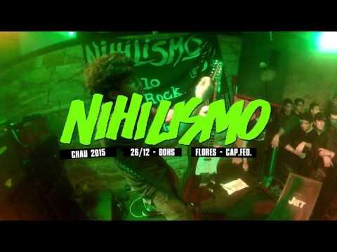 NIHILISMO @ Spot 26/12 - CHAU2015 En Flores