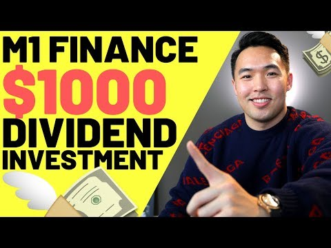 First $1000 Investment for Great Dividend Profits with M1 Finance 2019
