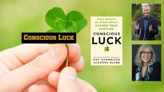 Conscious Luck: Eight Secrets to Intentionally Change Your Fortune