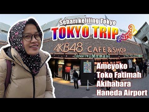 TOKYO TRIP #Ameyoko, Toko Fatimah, Akihabara, Haneda Airport