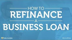 How to Refinance a Business Loan | Ask a Lender