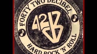 "42 Decibel - New Album Track - ""Scotch Drinker"""