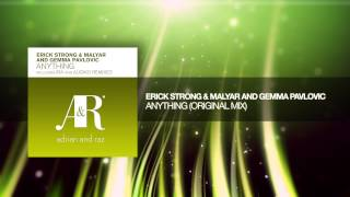 Erick Strong & MalYar and Gemma Pavlovic - Anything (Original)
