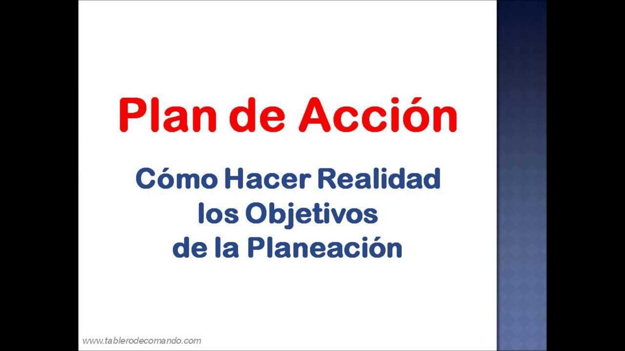 Plan de Acción: cómo hacer realidad los Objetivos de la Planeación ...