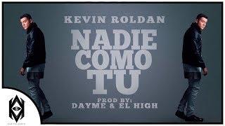 Kevin Roldan - Nadie Como Tu (Eres Mi Droga) (Prod Dayme & El High)
