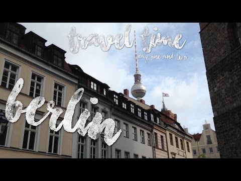 TRAVEL TIME - day 1 & 2 // Berlin