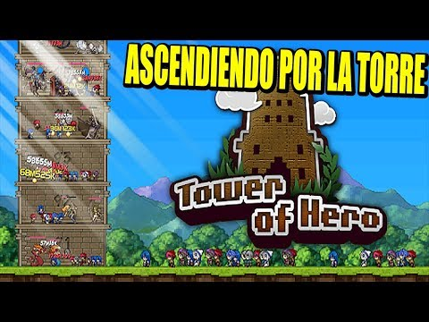 ASCENDIENDO POR LA TORRE INFINITA - TOWER OF HERO | Gameplay Español