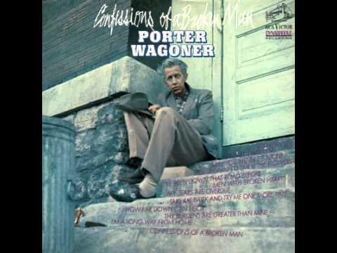 Porter Wagoner ~ Confessions Of A Broken Man