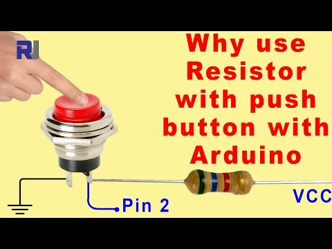 Why Use Resistors With Push Button Or Switch With Arduino