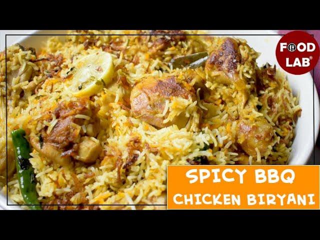 Spicy Bbq Chicken Biryani | Food Lab