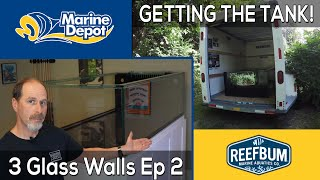 Getting the Tank!  3 Glass Walls with Reefbum Part 2