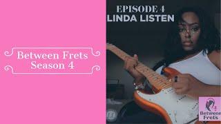 Between Frets S4 Ep. 4 - Meet Linda Listen
