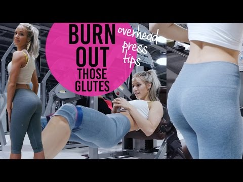 BURN OUT those GLUTES + Overhead Press Tips