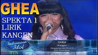 Ghea - Kangen  Dewa19  Lirik Spekta 1 Terbaik Indonesian Idol