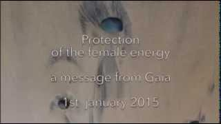 Video Message from Lady Gaia - Protection of the female energy