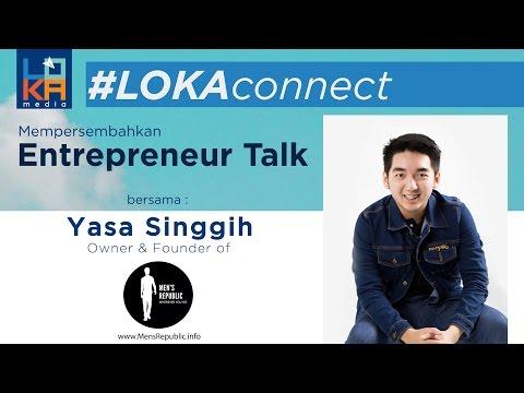 #LOKAconnect no. 20 - Memulai dari nol : Men's Republic (Yasa Singgih)