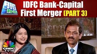 BIG DEAL: IDFC Bank-Capital First Merger (PART 3) | CNBC TV18