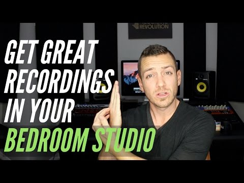 How To Get Great Recordings In Your Bedroom Studio – TheRecordingRevolution.com