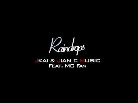 Raindrops  JKAI & Jian C feat MC Fan  Original Collaboration  Free MP3