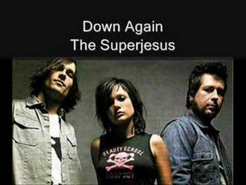 Down Again  The Superjesus