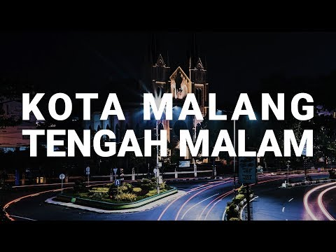 KOTA MALANG TENGAH MALAM