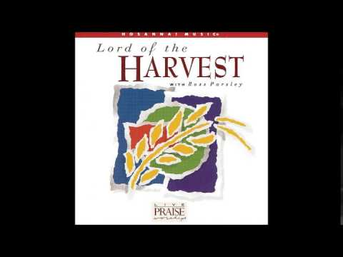 Ross Parsley- Lord Of The Harvest (Song) (Hosanna! Music)