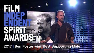 ben foster wins best supporting male at the 2017 film independent spirit awards
