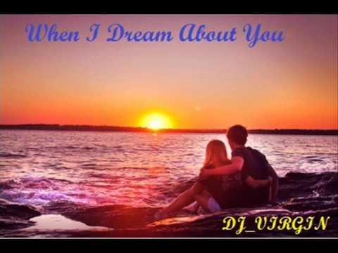 When I Dream About You.wmv DJ_VIRGIN REMIX