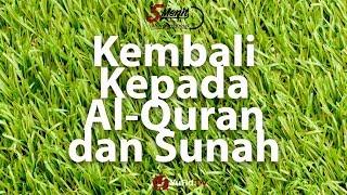 Kembali Kepada Al-Qur'an dan As-Sunnah