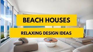 100+ Relaxing Beach Houses Design Ideas We love!