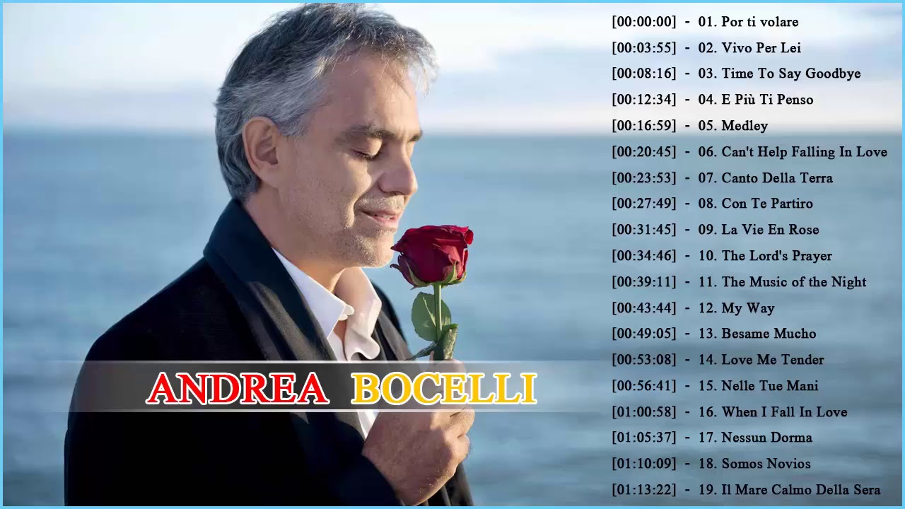 Andrea Bocelli Greatest Hits 2018 Best Andrea Bocelli Songs Of All Time Youtube