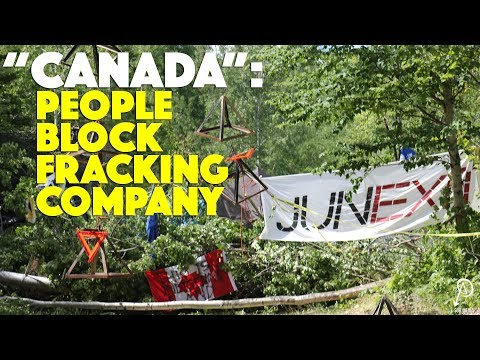 CANADA: PEOPLE BLOCK FRACKING COMPANY