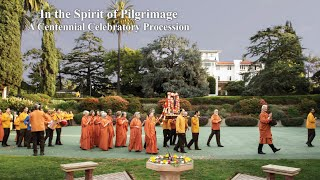 In the Spirit of Pilgrimage | A Centennial Celebratory Procession