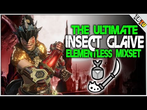 ULTIMATE ELEMENTLESS INSECT GLAIVE BUILD! High Crit + Damage Monster Hunter World Mixset