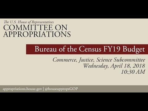 Hearing: FY 2019 Budget - Bureau of the Census (EventID=108152)