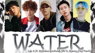 "Sik-K - ""WATER"" ft. Woodie Gochild, pH-1, Haon, Jay Park (Color Coded Lyrics Han/Rom/Eng/가사)vostfrcc"