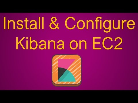 Installing & Configuring Kibana on EC2 | Getting Started | How to Create it?